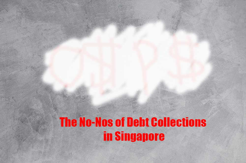What can debt collectors do legally in Singapore?